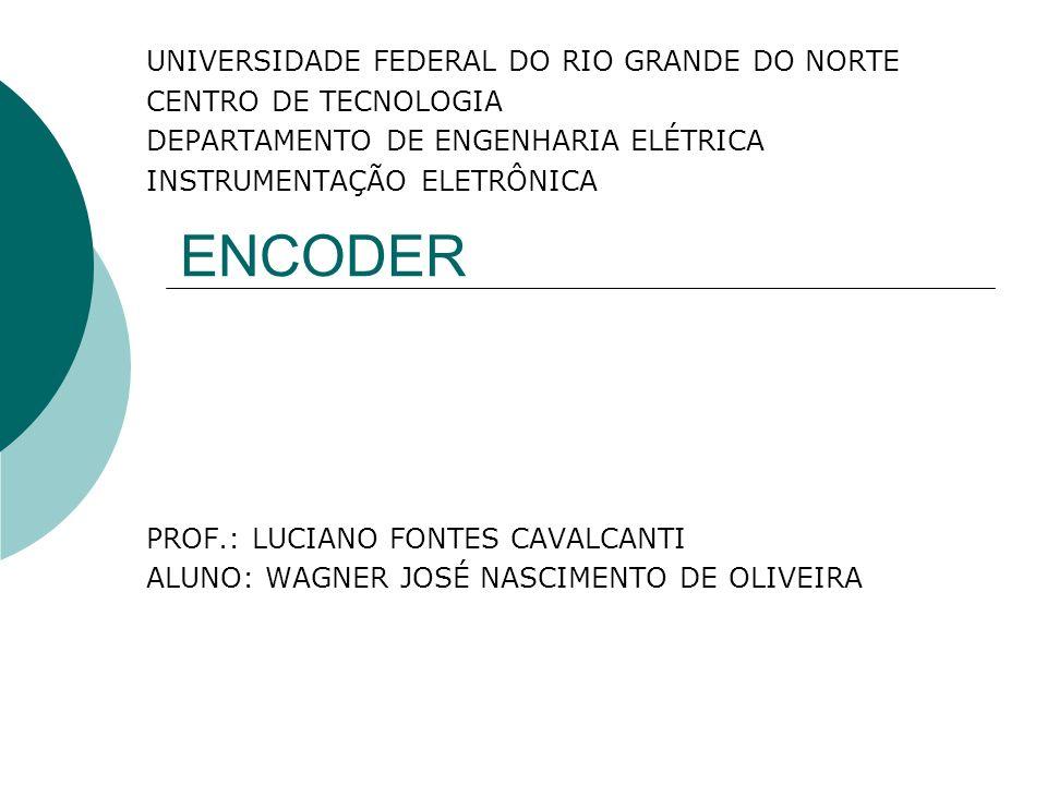 UNIVERSIDADE FEDERAL DO RIO GRANDE DO NORTE CENTRO DE TECNOLOGIA DEPARTAMENTO DE ENGENHARIA ELÉTRICA INSTRUMENTAÇÃO ELETRÔNICA PROF.: LUCIANO FONTES C