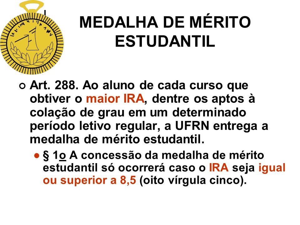 MEDALHA DE MÉRITO ESTUDANTIL Art.288.