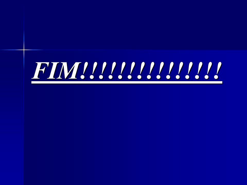 FIM!!!!!!!!!!!!!!!
