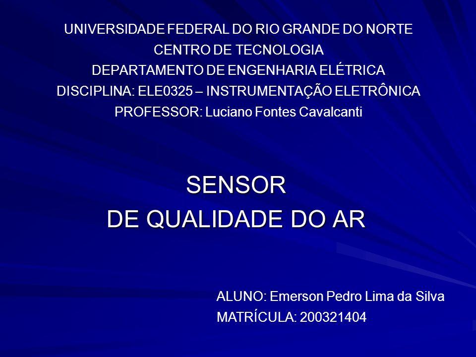 UNIVERSIDADE FEDERAL DO RIO GRANDE DO NORTE CENTRO DE TECNOLOGIA DEPARTAMENTO DE ENGENHARIA ELÉTRICA DISCIPLINA: ELE0325 – INSTRUMENTAÇÃO ELETRÔNICA P