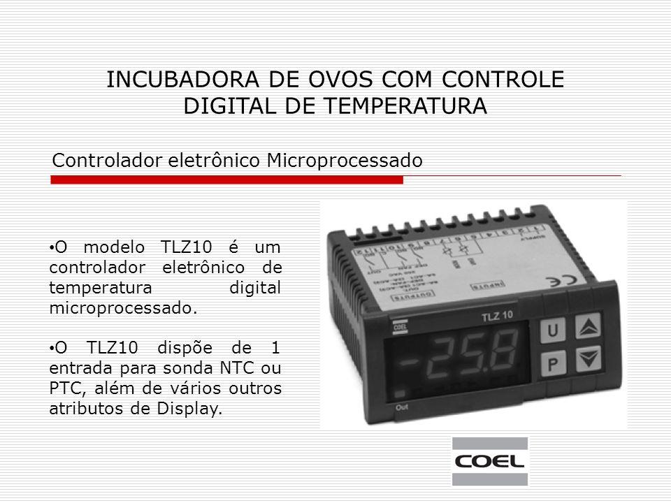 INCUBADORA DE OVOS COM CONTROLE DIGITAL DE TEMPERATURA O modelo TLZ10 é um controlador eletrônico de temperatura digital microprocessado.