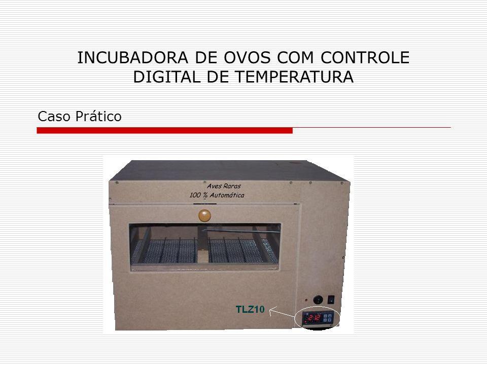 INCUBADORA DE OVOS COM CONTROLE DIGITAL DE TEMPERATURA Caso Prático