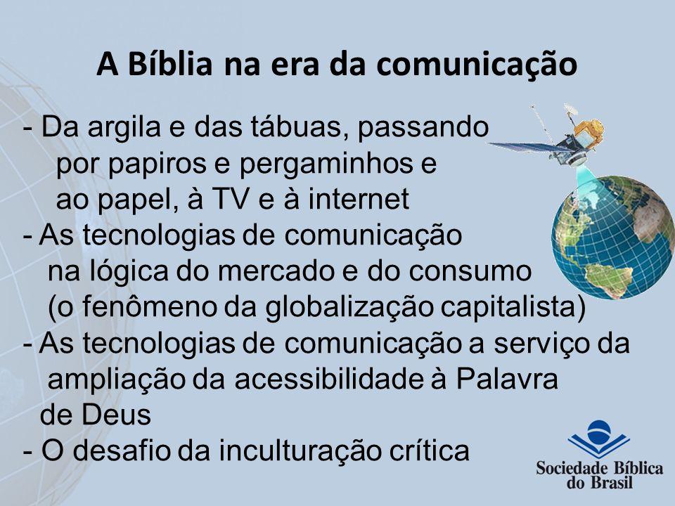 A Bíblia na era da comunicação - Da argila e das tábuas, passando por papiros e pergaminhos e ao papel, à TV e à internet - As tecnologias de comunica