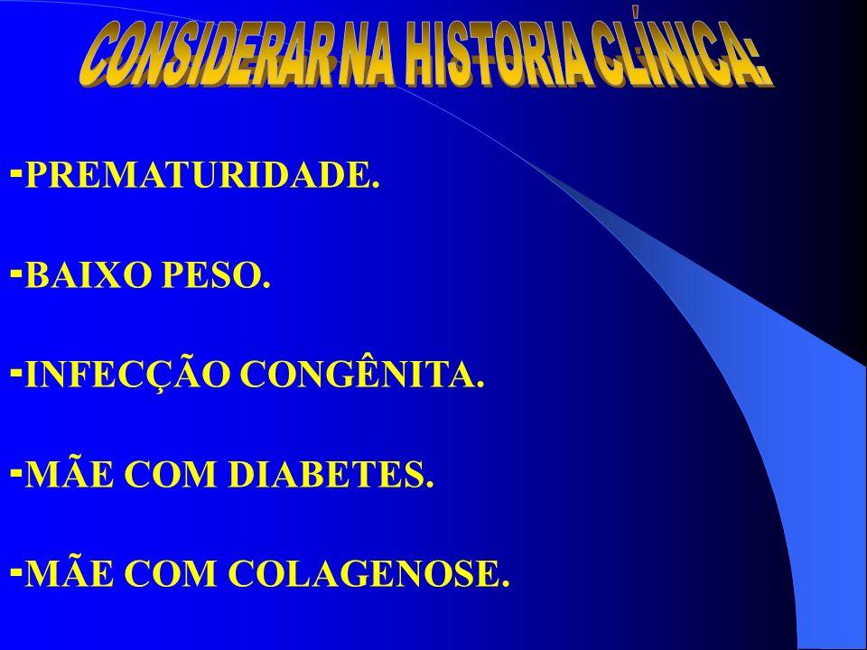 PREMATURIDADE. BAIXO PESO. INFECÇÃO CONGÊNITA. MÃE COM DIABETES. MÃE COM COLAGENOSE.