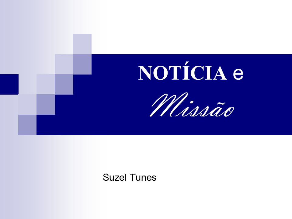 NOTÍCIA e Missão Suzel Tunes