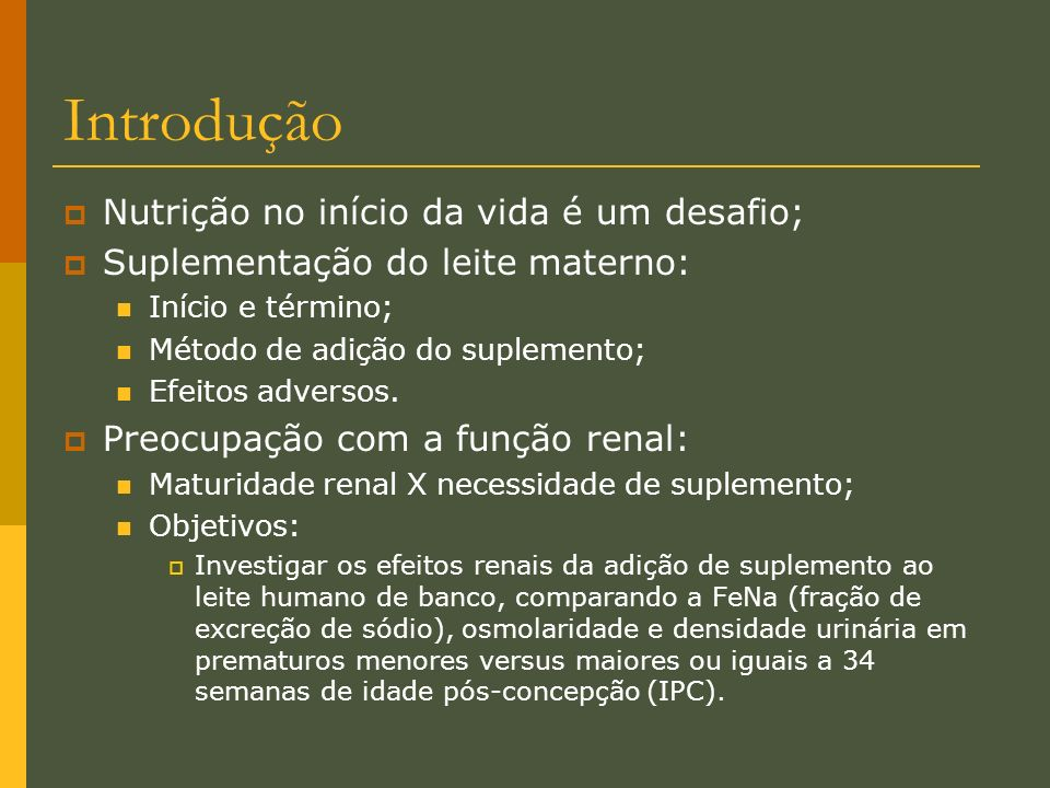 Introdução Nutrição no início da vida é um desafio; Suplementação do leite materno: Início e término; Método de adição do suplemento; Efeitos adversos