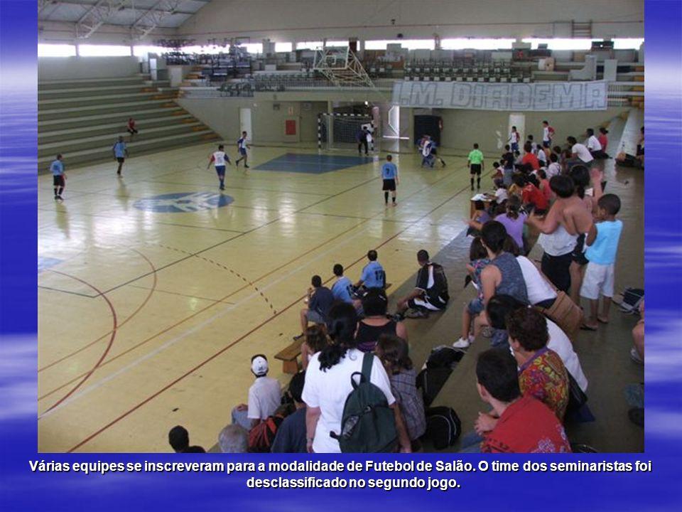 Várias equipes se inscreveram para a modalidade de Futebol de Salão. O time dos seminaristas foi desclassificado no segundo jogo.