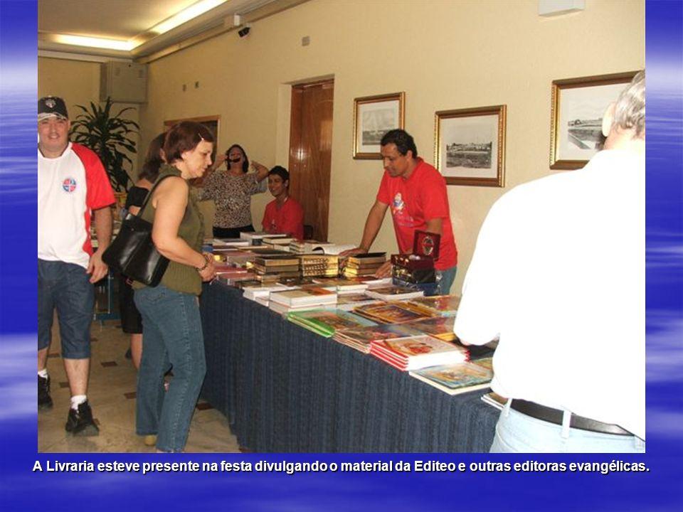 A Livraria esteve presente na festa divulgando o material da Editeo e outras editoras evangélicas.