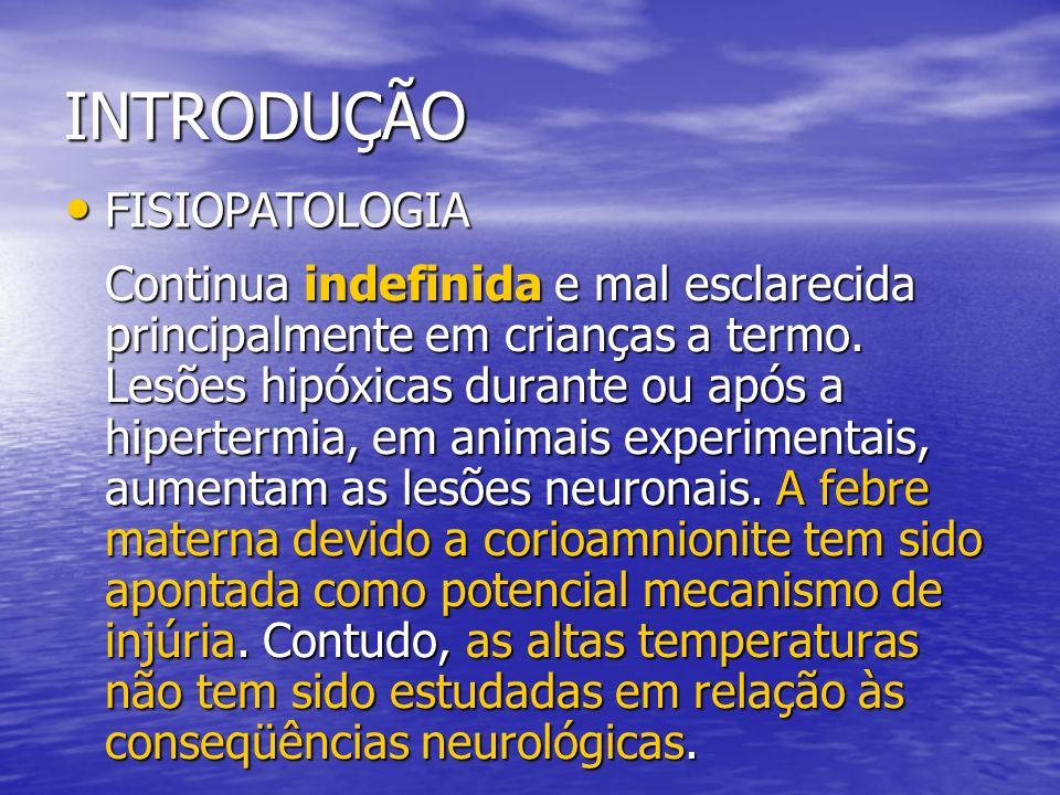 Objetivos Corioaminionite Aumentodatemperatura incidência evolução Admissão na UTIN Admissão na UTIN Depressão Depressão Lesões neurológicas em pré-termos Lesões neurológicas em pré-termos incidência
