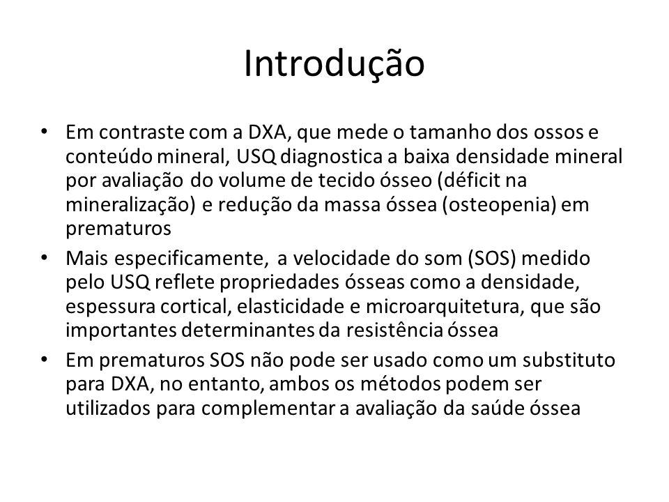 Introdução Em contraste com a DXA, que mede o tamanho dos ossos e conteúdo mineral, USQ diagnostica a baixa densidade mineral por avaliação do volume