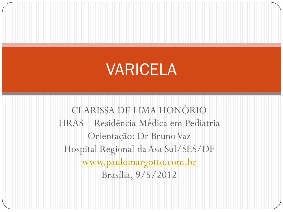 CLARISSA DE LIMA HONÓRIO HRAS – Residência Médica em Pediatria Orientação: Dr Bruno Vaz Hospital Regional da Asa Sul/SES/DF www.paulomargotto.com.br B