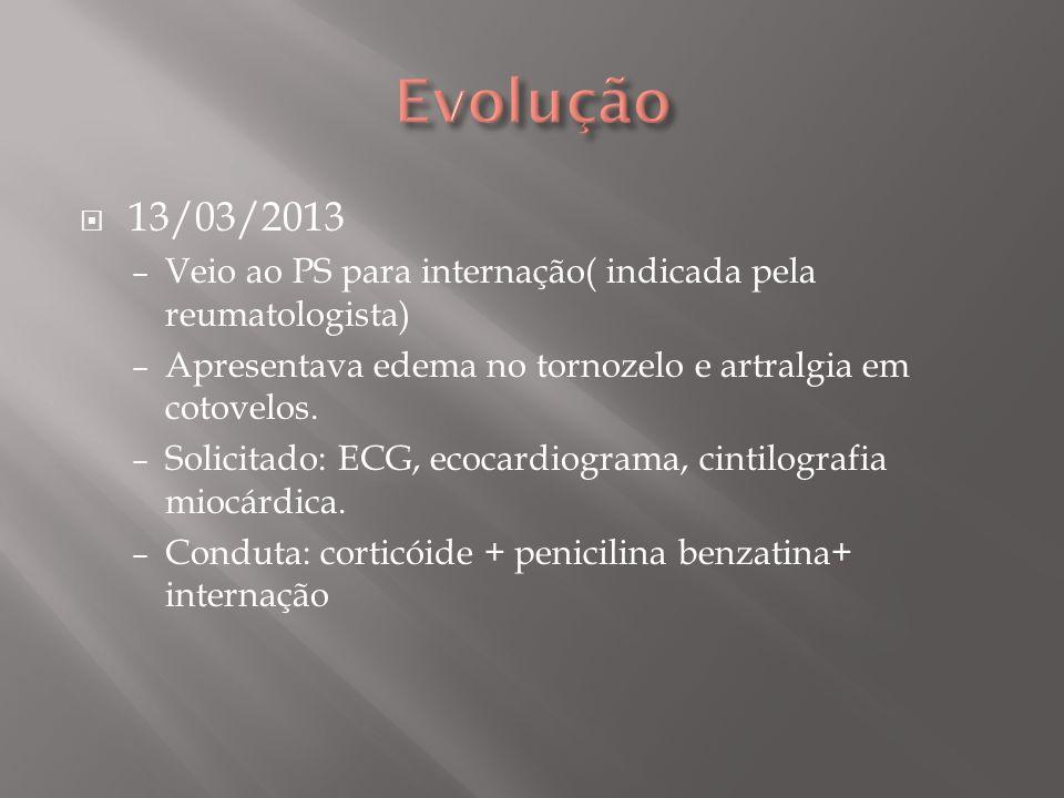 14/03/2013 Suspenso corticóide 15/03/2013 Paciente sem queixas Iniciado albendazol ( 3 dias)