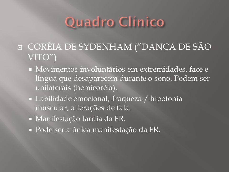 NÓDULOS SUBCUTÂNEOS Superfícies extensoras dos joelhos, tornozelos, punhos, região occipital, couro cabeludo, processos espinhosos.