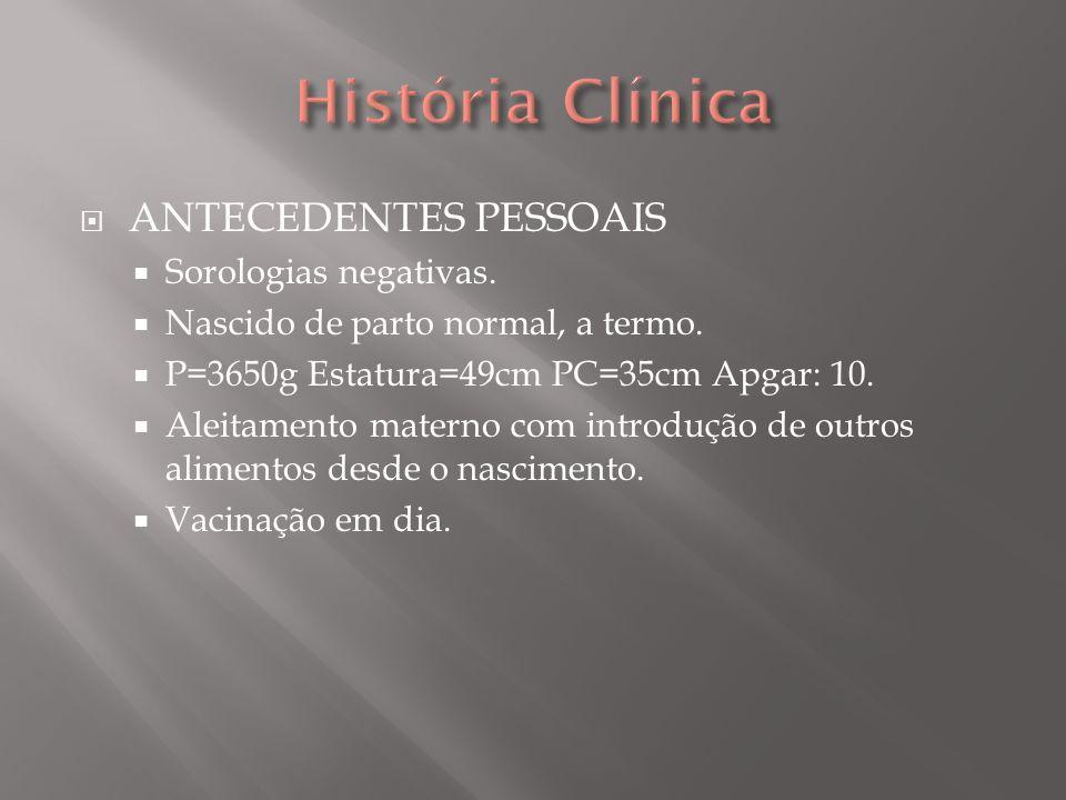 ANTECEDENTES PATOLÓGICOS Negou doenças anteriores.