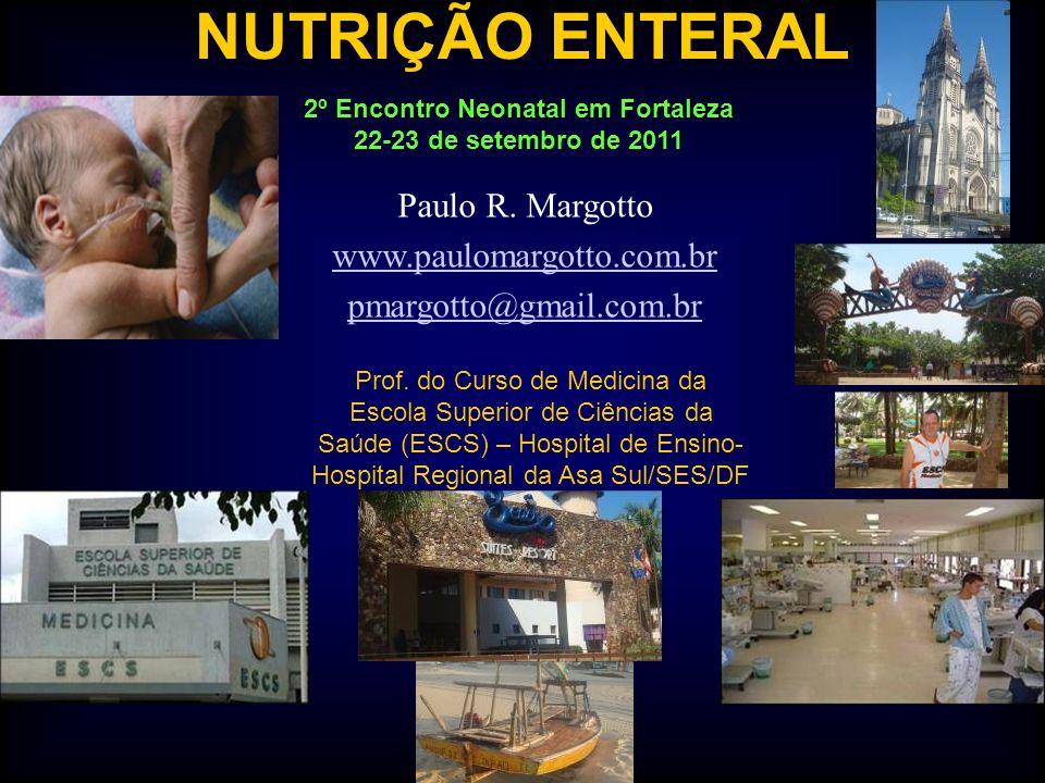Nutrição Enteral PREBIÓTICOS Srinivasjois R, 2009 Sem diferença no ganho de peso;aumento do n o de bactérias bífidas