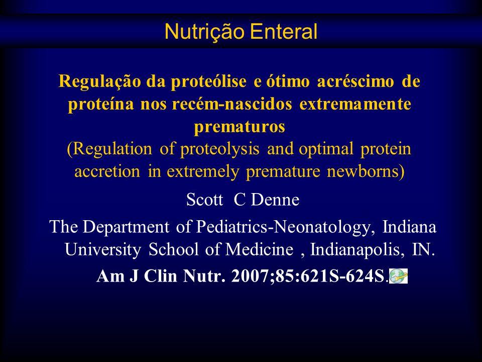 Regulação da proteólise e ótimo acréscimo de proteína nos recém-nascidos extremamente prematuros (Regulation of proteolysis and optimal protein accret