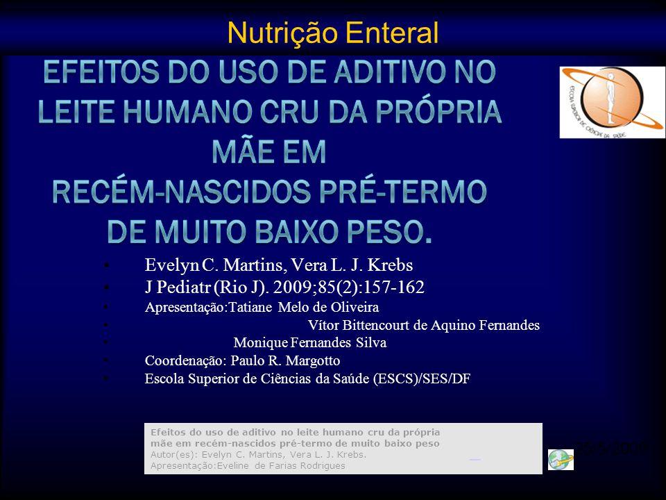 Evelyn C. Martins, Vera L. J. Krebs J Pediatr (Rio J). 2009;85(2):157-162 Apresentação:Tatiane Melo de Oliveira Vítor Bittencourt de Aquino Fernandes