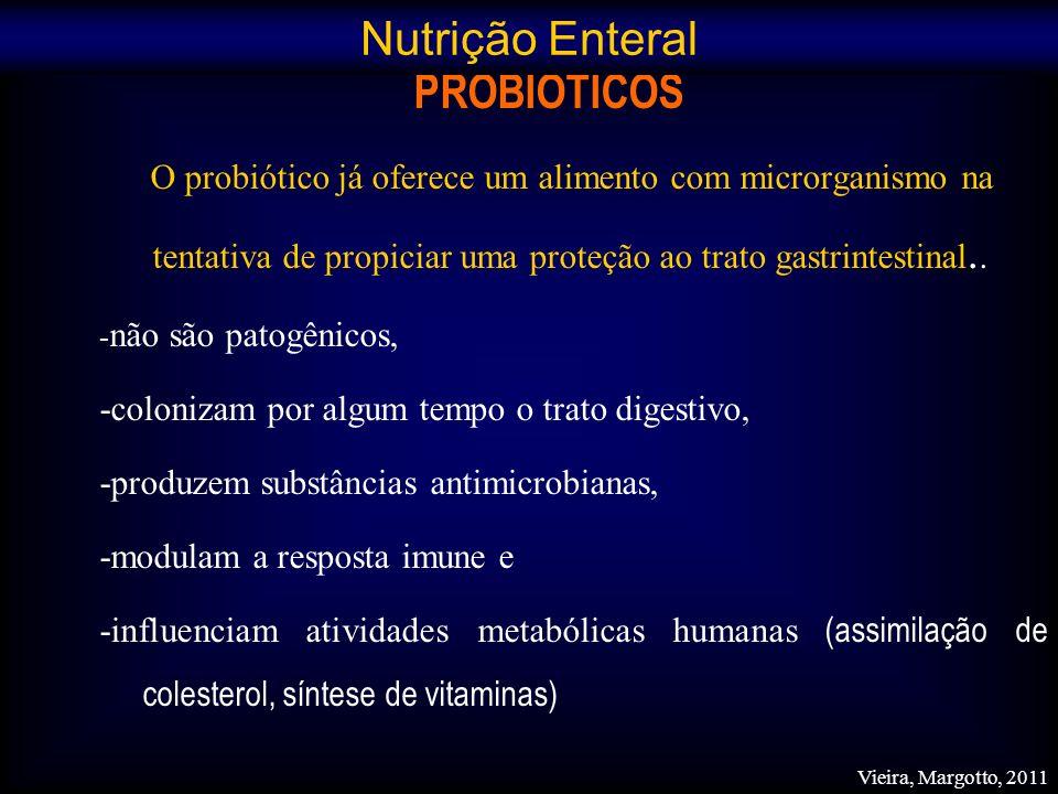 PROBIÓTICOS O probiótico já oferece um alimento com microrganismo na tentativa de propiciar uma proteção ao trato gastrintestinal.. - não são patogêni