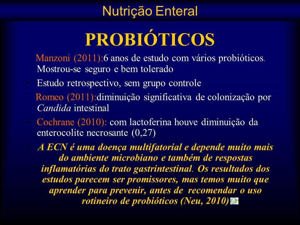 Manzoni (2011):6 anos de estudo com vários probióticos. Mostrou-se seguro e bem tolerado Estudo retrospectivo, sem grupo controle Romeo (2011):diminui