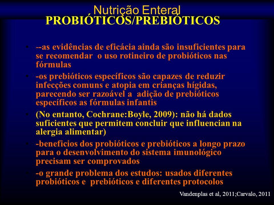 --as evidências de eficácia ainda são insuficientes para se recomendar o uso rotineiro de probióticos nas fórmulas -os prebióticos específicos são cap