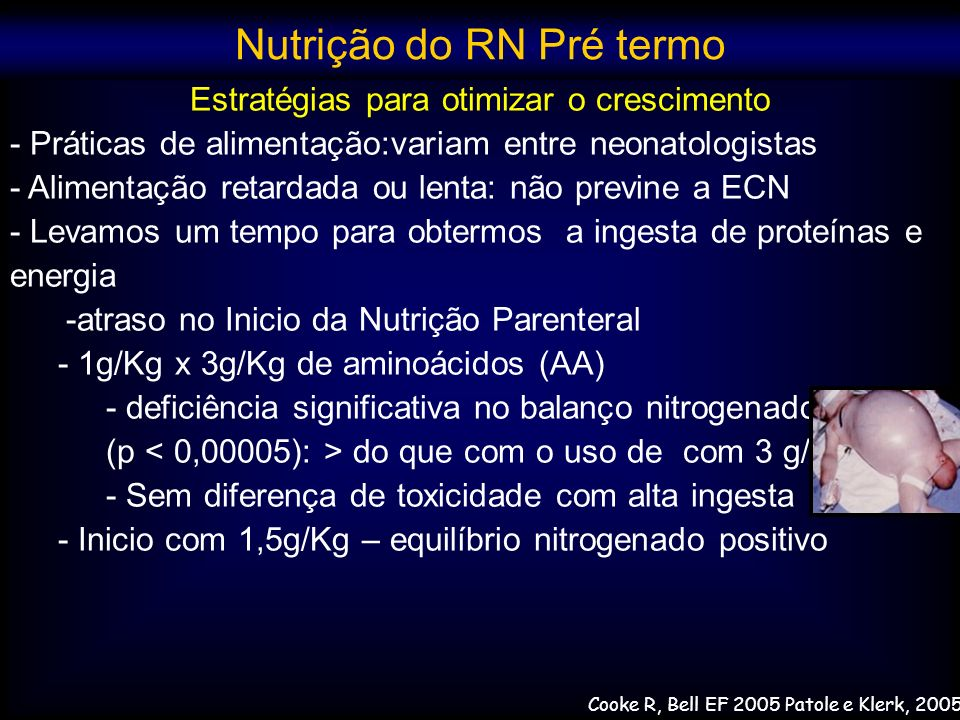 Estratégias para otimizar o crescimento - Práticas de alimentação:variam entre neonatologistas - Alimentação retardada ou lenta: não previne a ECN - L