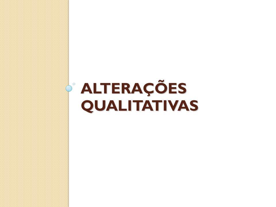 ALTERAÇÕES QUALITATIVAS