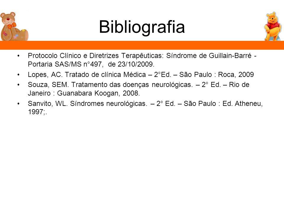 Bibliografia Protocolo Clínico e Diretrizes Terapêuticas: Síndrome de Guillain-Barré - Portaria SAS/MS n°497, de 23/10/2009. Lopes, AC. Tratado de clí