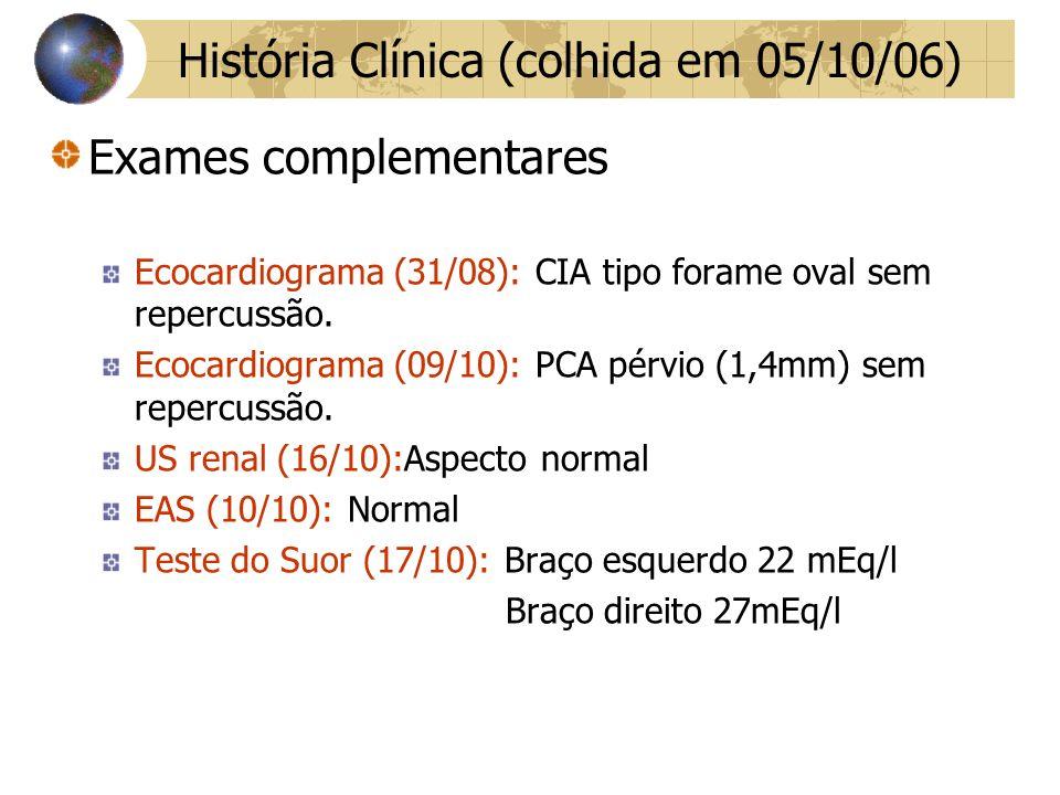 Exames complementares Ecocardiograma (31/08): CIA tipo forame oval sem repercussão.