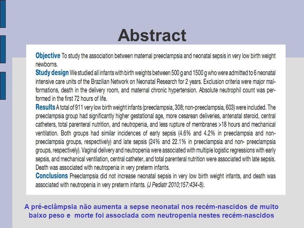 Abstract A pré-eclâmpsia não aumenta a sepse neonatal nos recém-nascidos de muito baixo peso e morte foi associada com neutropenia nestes recém-nascid