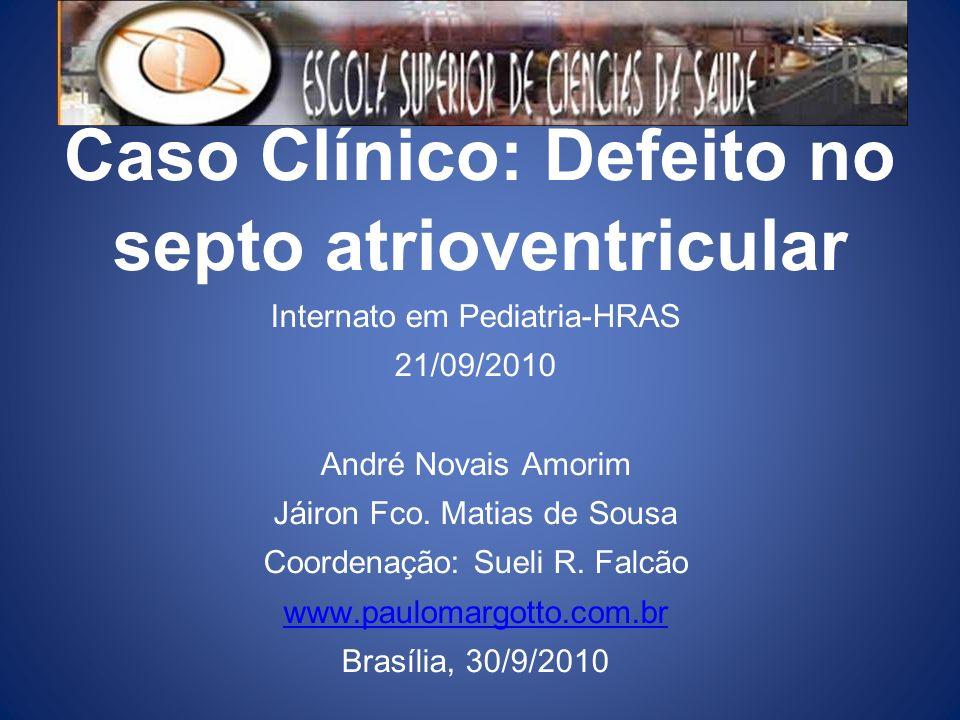 Caso Clínico Id: EBB, sexo masculino, pardo, 5 meses, natural de Taguatinga – DF, procedente de Unaí – MG.