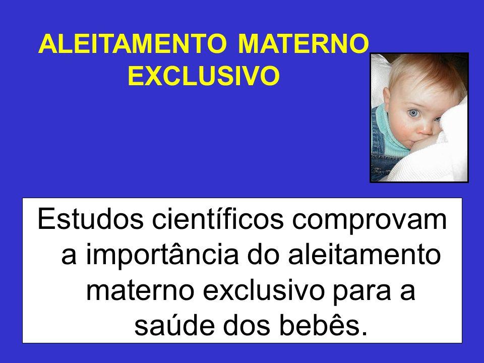 Estudos científicos comprovam a importância do aleitamento materno exclusivo para a saúde dos bebês. ALEITAMENTO MATERNO EXCLUSIVO