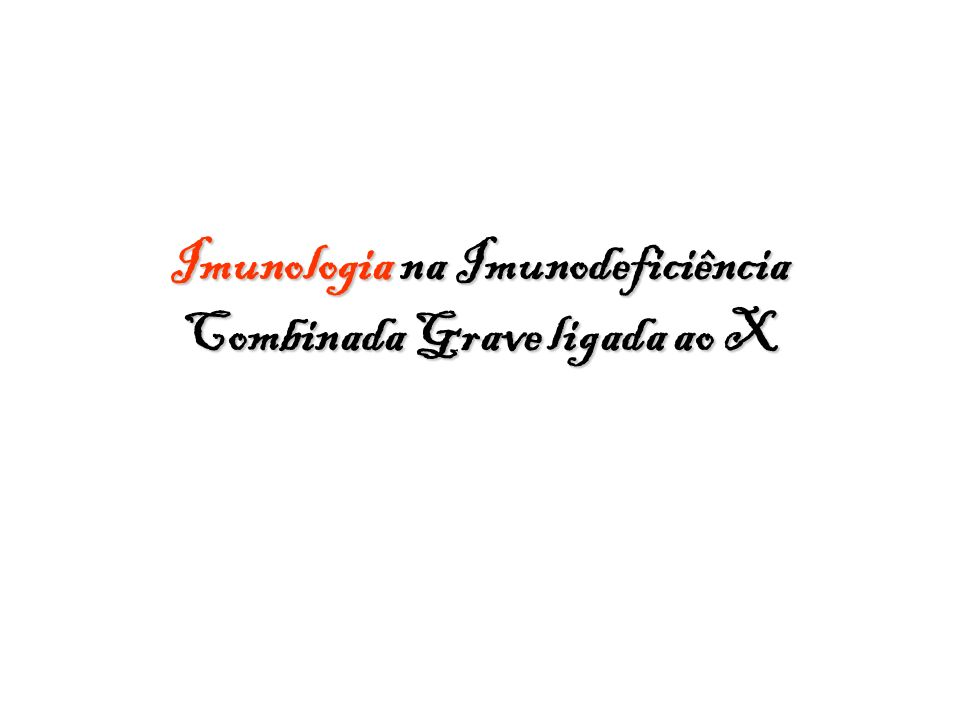 Imunologia na Imunodeficiência Combinada Grave ligada ao X