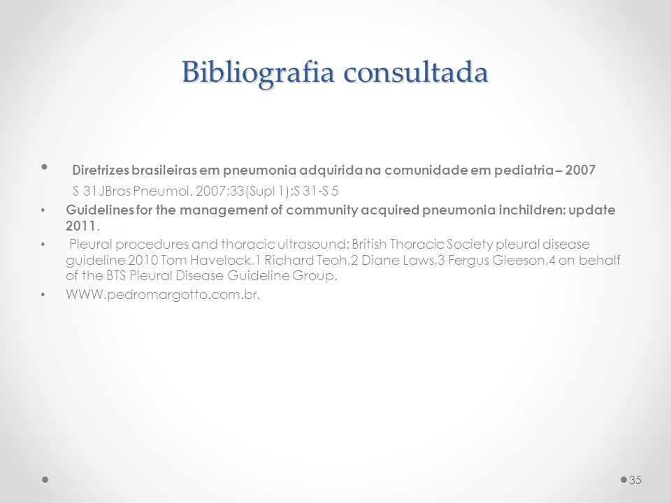Bibliografia consultada Diretrizes brasileiras em pneumonia adquirida na comunidade em pediatria – 2007 S 31JBras Pneumol. 2007;33(Supl 1):S 31-S 5 Gu