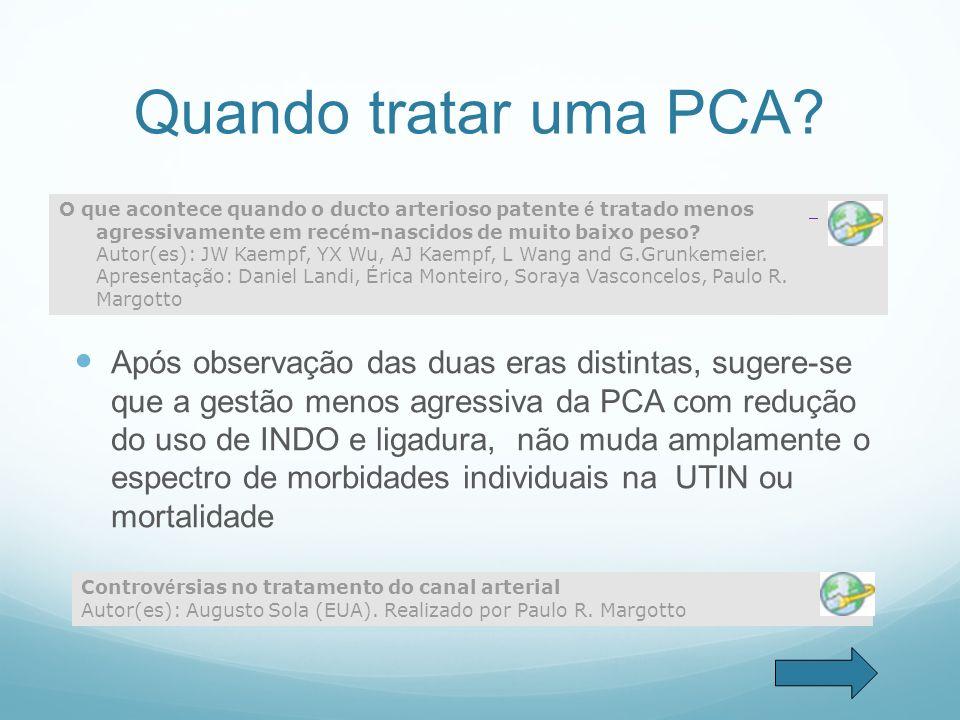 Quando tratar uma PCA? O que acontece quando o ducto arterioso patente é tratado menos agressivamente em rec é m-nascidos de muito baixo peso? Autor(e