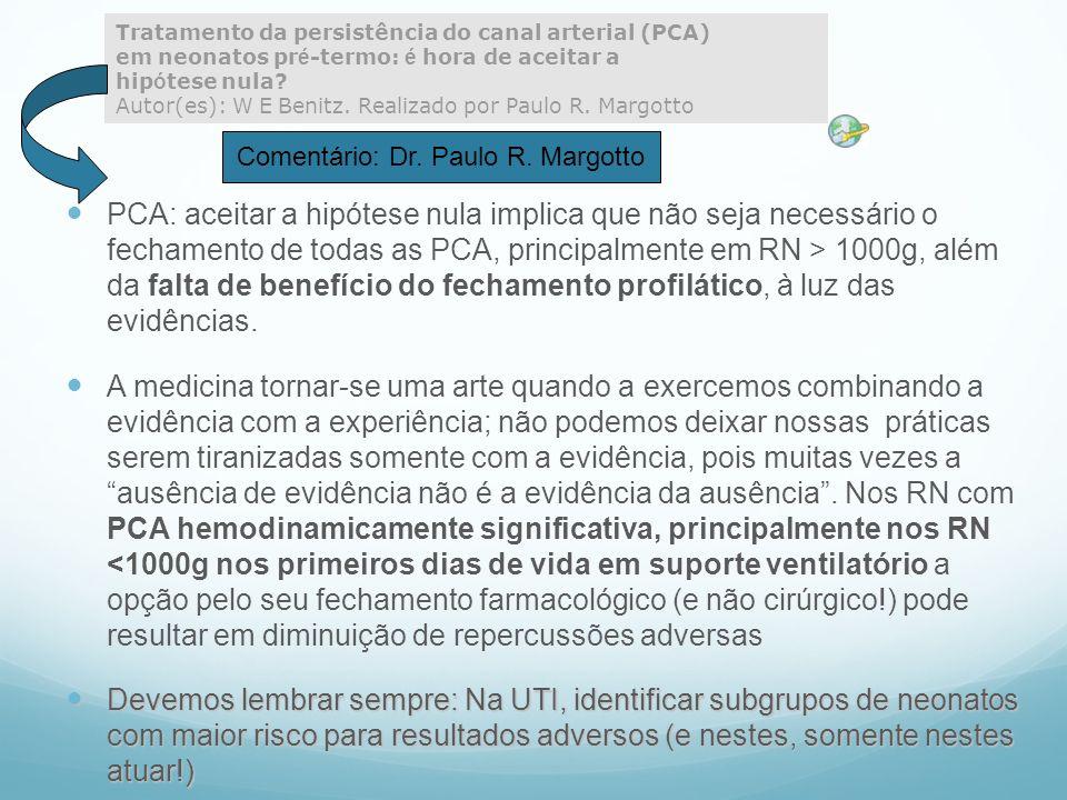 PCA: aceitar a hipótese nula implica que não seja necessário o fechamento de todas as PCA, principalmente em RN > 1000g, além da falta de benefício do