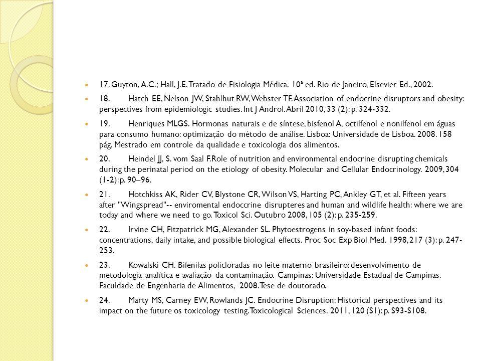 17. Guyton, A.C.; Hall, J.E. Tratado de Fisiologia Médica. 10ª ed. Rio de Janeiro, Elsevier Ed., 2002. 18.Hatch EE, Nelson JW, Stahlhut RW, Webster TF