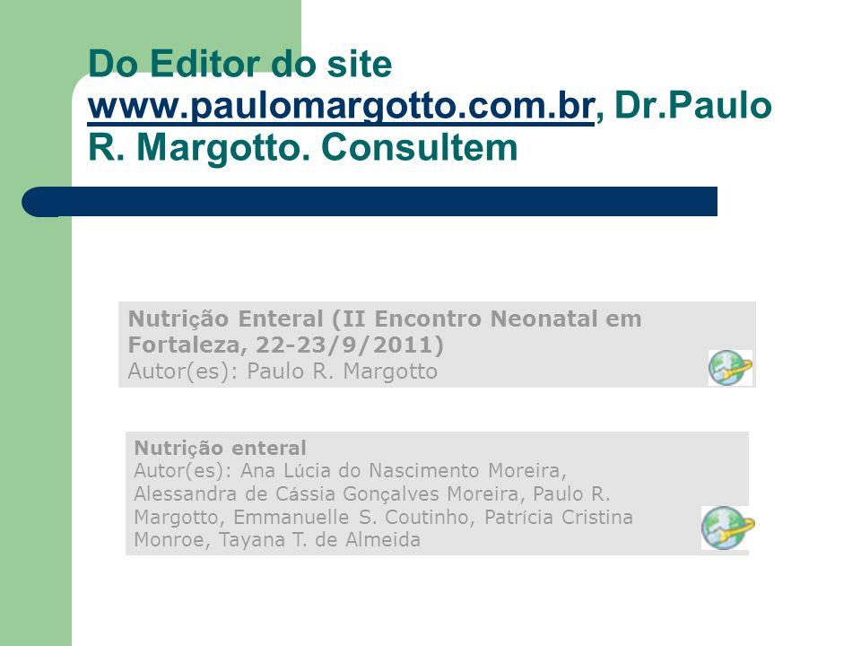 Do Editor do site www.paulomargotto.com.br, Dr.Paulo R.