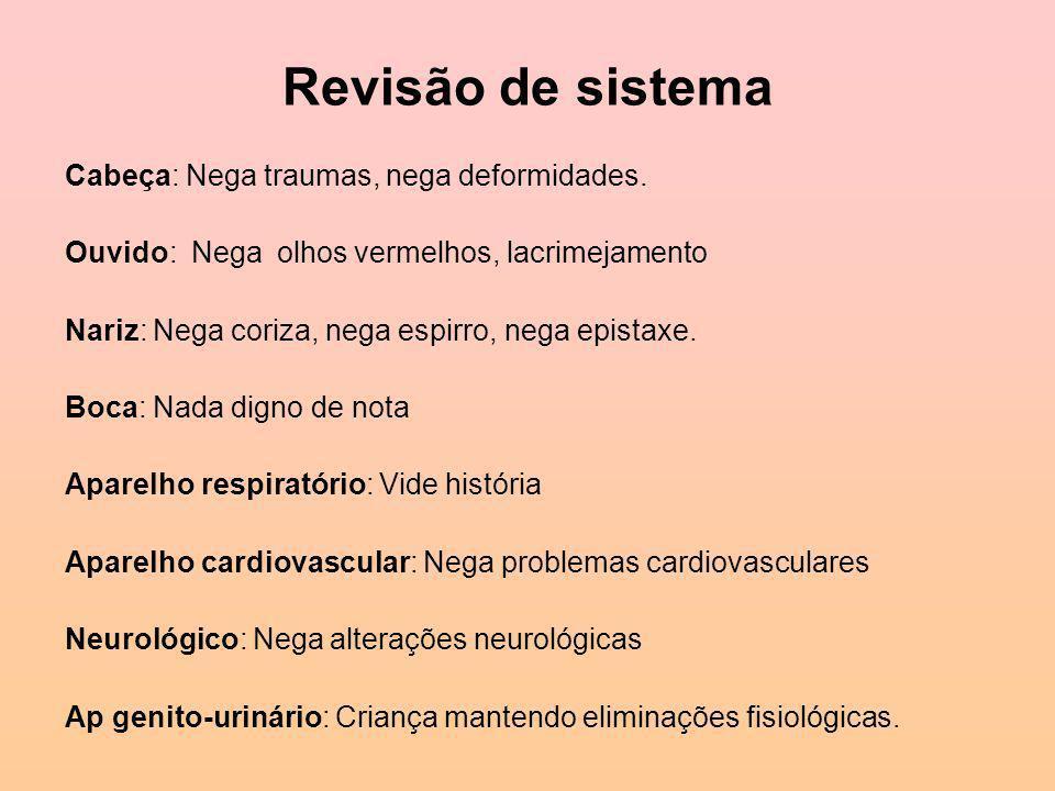 Antecedentes fisiológicos Recém nascido de parto normal, termo, adequada para idade gestacional.