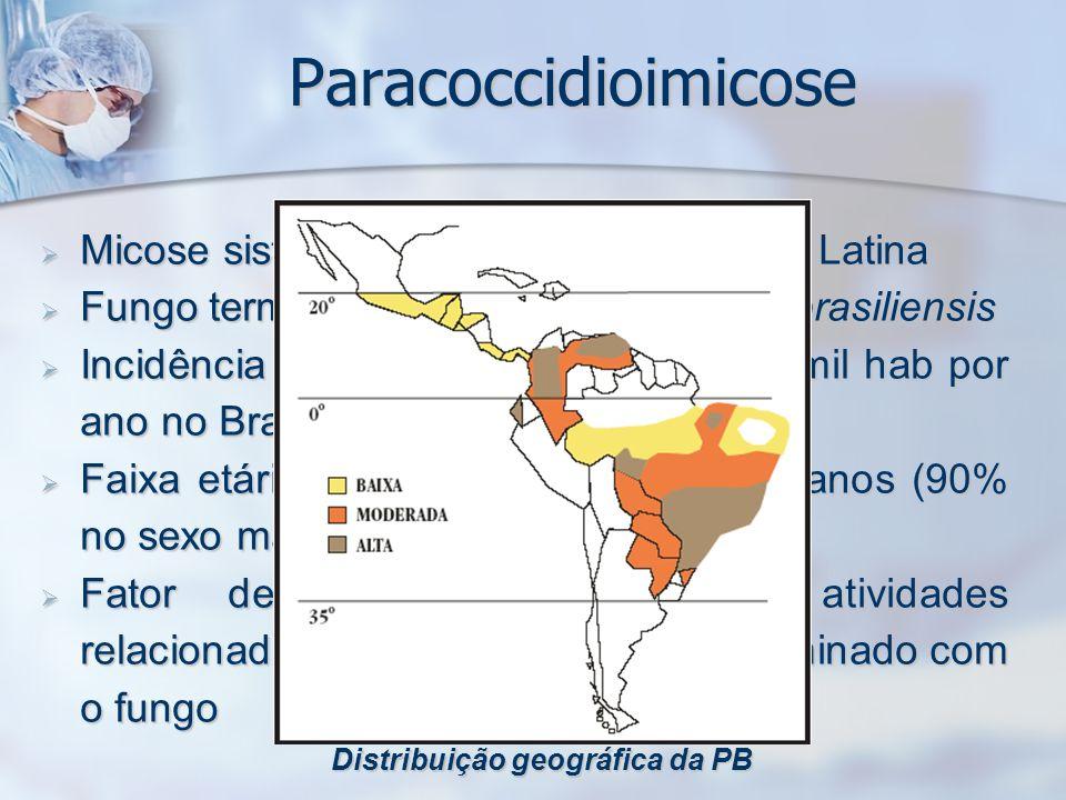 Paracoccidioimicose Micose sistêmica endêmica na América Latina Micose sistêmica endêmica na América Latina Fungo termo-dimórfico Paraccidioides brasi