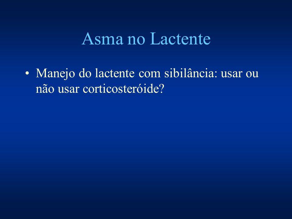 Asma no Lactente Manejo do lactente com sibilância: usar ou não usar corticosteróide?