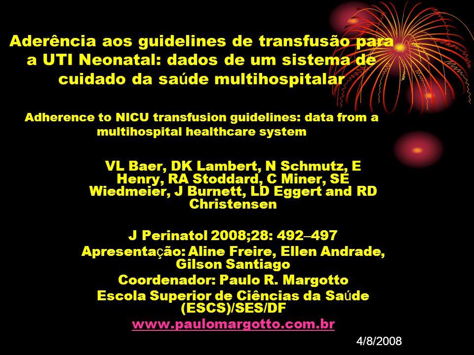 Aderência aos guidelines de transfusão para a UTI Neonatal: dados de um sistema de cuidado da sa ú de multihospitalar Adherence to NICU transfusion gu