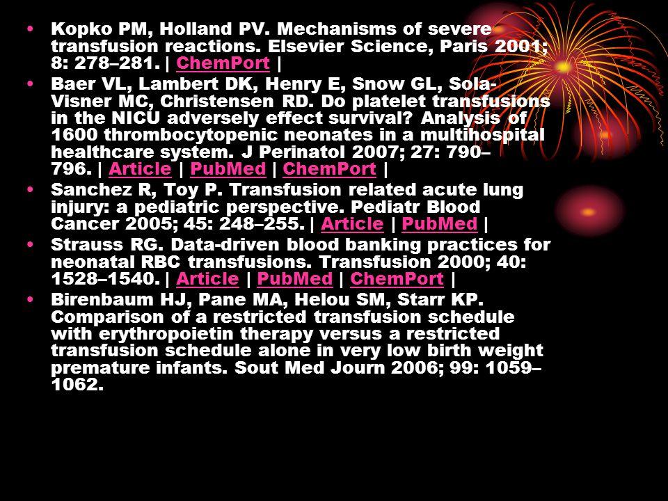 Kopko PM, Holland PV. Mechanisms of severe transfusion reactions. Elsevier Science, Paris 2001; 8: 278–281. | ChemPort |ChemPort Baer VL, Lambert DK,