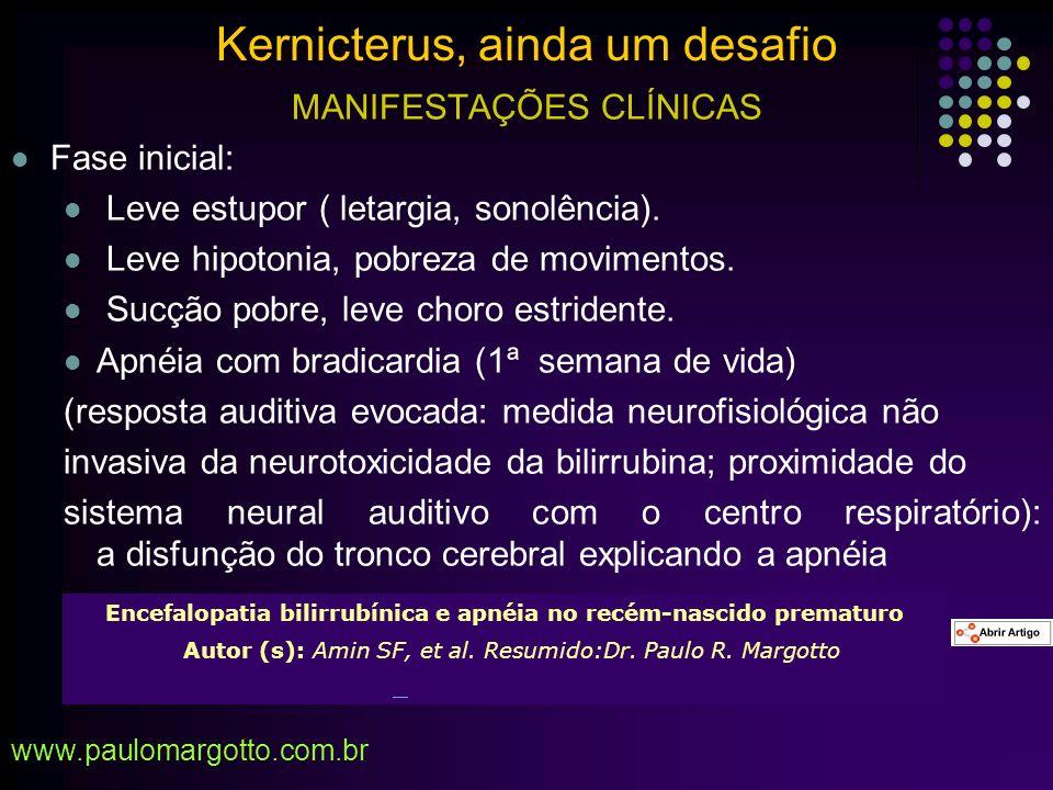 ICTERÔMETRO Kernicterus, ainda um desafio www.paulomargotto.com.br Paula Cristina Margotto Bilgen H et al, 1998 r=0,83 (bilirrubinômetro) r=0,78 (icterômetro )