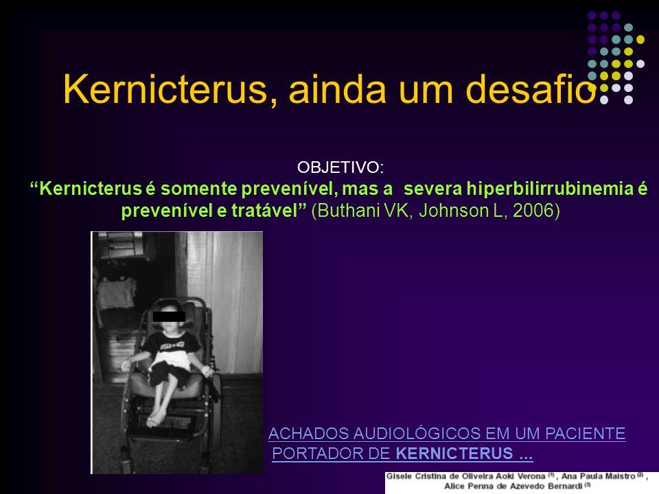 ACHADOS AUDIOLÓGICOS EM UM PACIENTE PORTADOR DE KERNICTERUS...