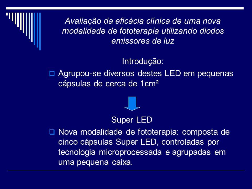 Avaliação da eficácia clínica de uma nova modalidade de fototerapia utilizando diodos emissores de luz Objetivos: Avaliar a eficácia terapêutica de um sistema de fototerapia microprocessada que utiliza diodos emissores de luz (Super LED) de alta intensidade no tratamento da hiperbilirrubinemia em recém- nascidos prematuros.