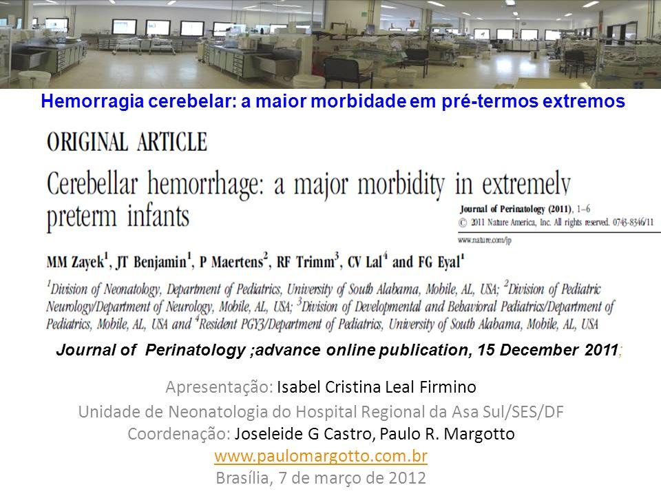 Apresentação: Isabel Cristina Leal Firmino Unidade de Neonatologia do Hospital Regional da Asa Sul/SES/DF Coordenação: Joseleide G Castro, Paulo R. Ma