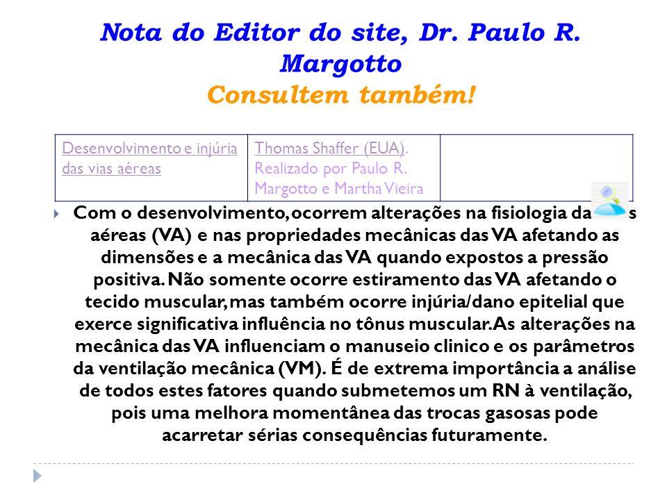 Nota do Editor do site, Dr. Paulo R. Margotto Consultem também! Com o desenvolvimento, ocorrem alterações na fisiologia das vias aéreas (VA) e nas pro