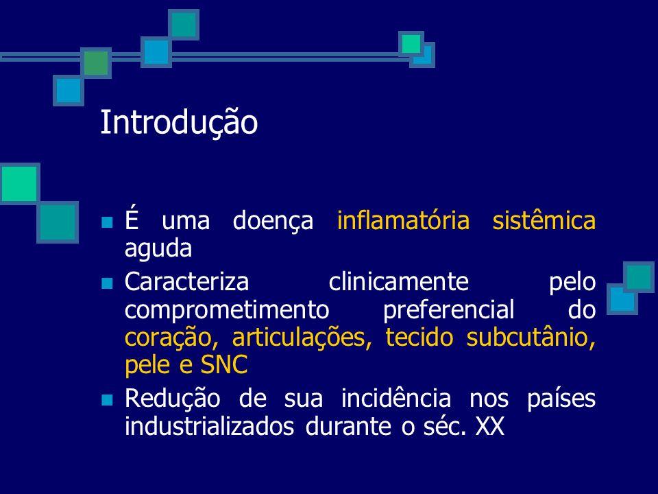 Introdução É uma doença inflamatória sistêmica aguda Caracteriza clinicamente pelo comprometimento preferencial do coração, articulações, tecido subcu