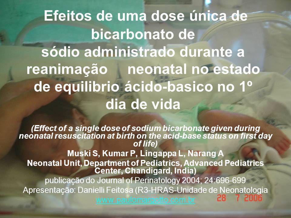 Efeitos de uma dose única de bicarbonato de sódio administrado durante a reanimação neonatal no estado de equilibrio ácido-basico no 1º dia de vida (E