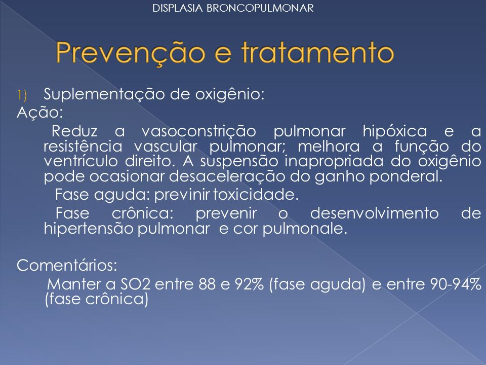 1) Suplementação de oxigênio: Ação: Reduz a vasoconstrição pulmonar hipóxica e a resistência vascular pulmonar; melhora a função do ventrículo direito